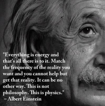 Everything that is, is energy