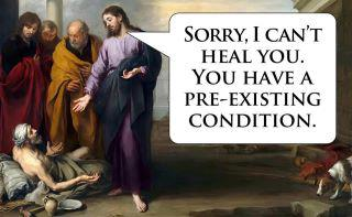 Jesus can't heal you