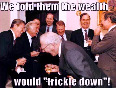 Trickle down economics according to the elite