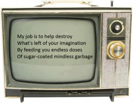 Television is numbing your mind