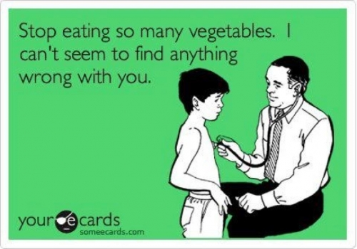 Eat your vegetables and you won't get sick